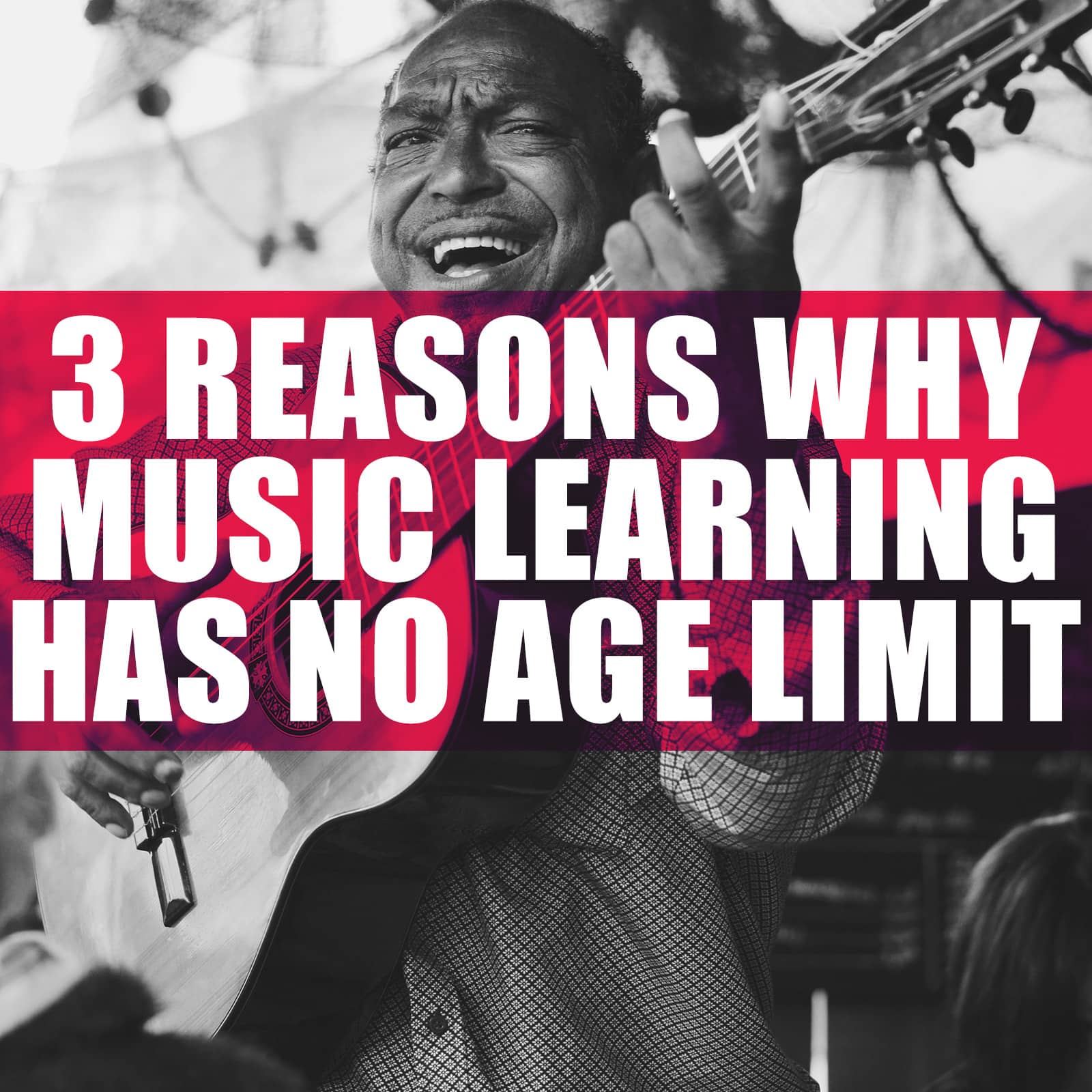 3 Reasons why Music Learning has no Age Limit.